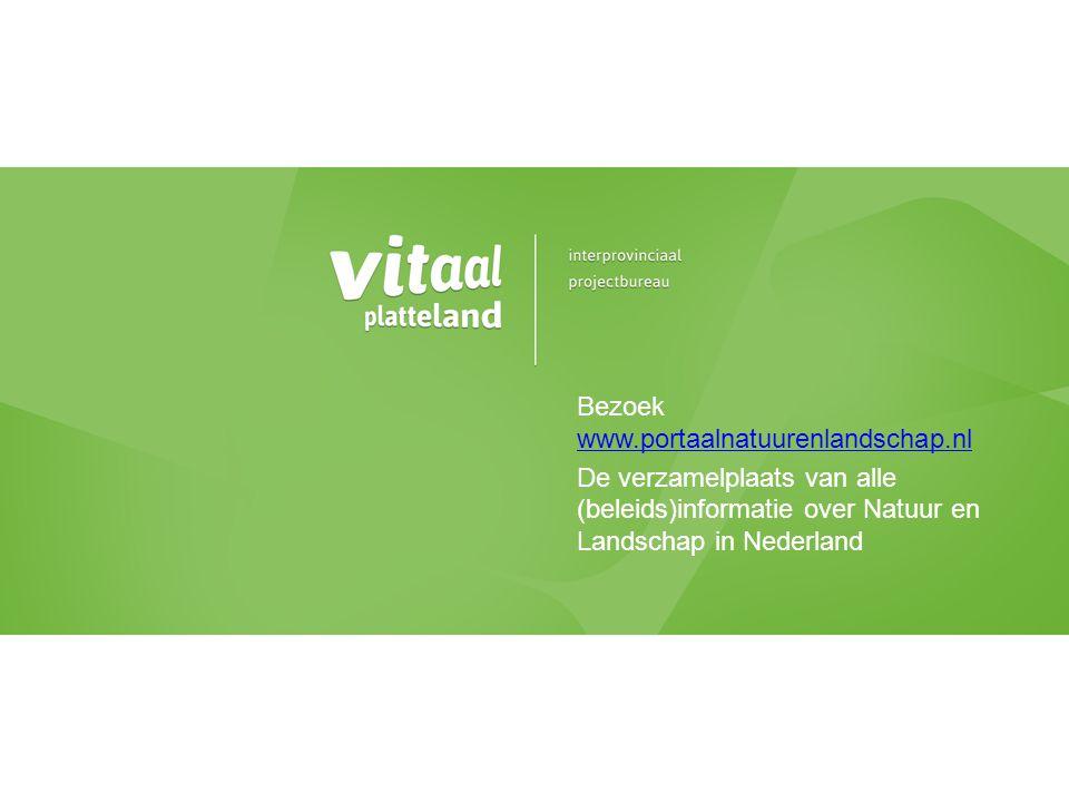 Bezoek www.portaalnatuurenlandschap.nl