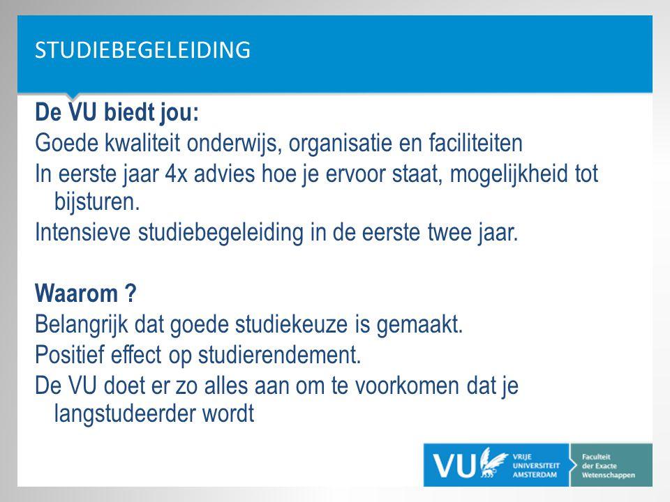 Studiebegeleiding De VU biedt jou: Goede kwaliteit onderwijs, organisatie en faciliteiten.
