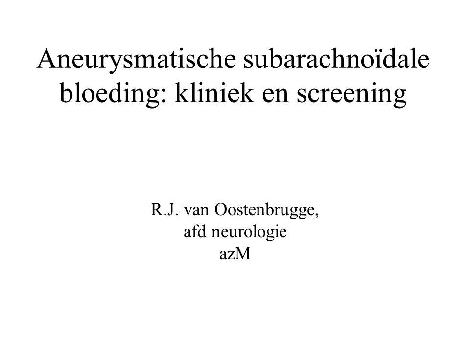 Aneurysmatische subarachnoïdale bloeding: kliniek en screening