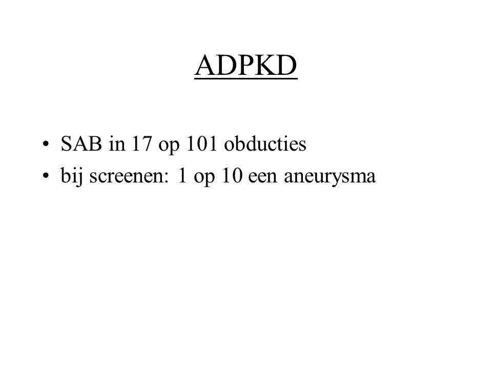 ADPKD SAB in 17 op 101 obducties bij screenen: 1 op 10 een aneurysma