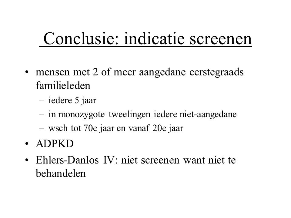 Conclusie: indicatie screenen