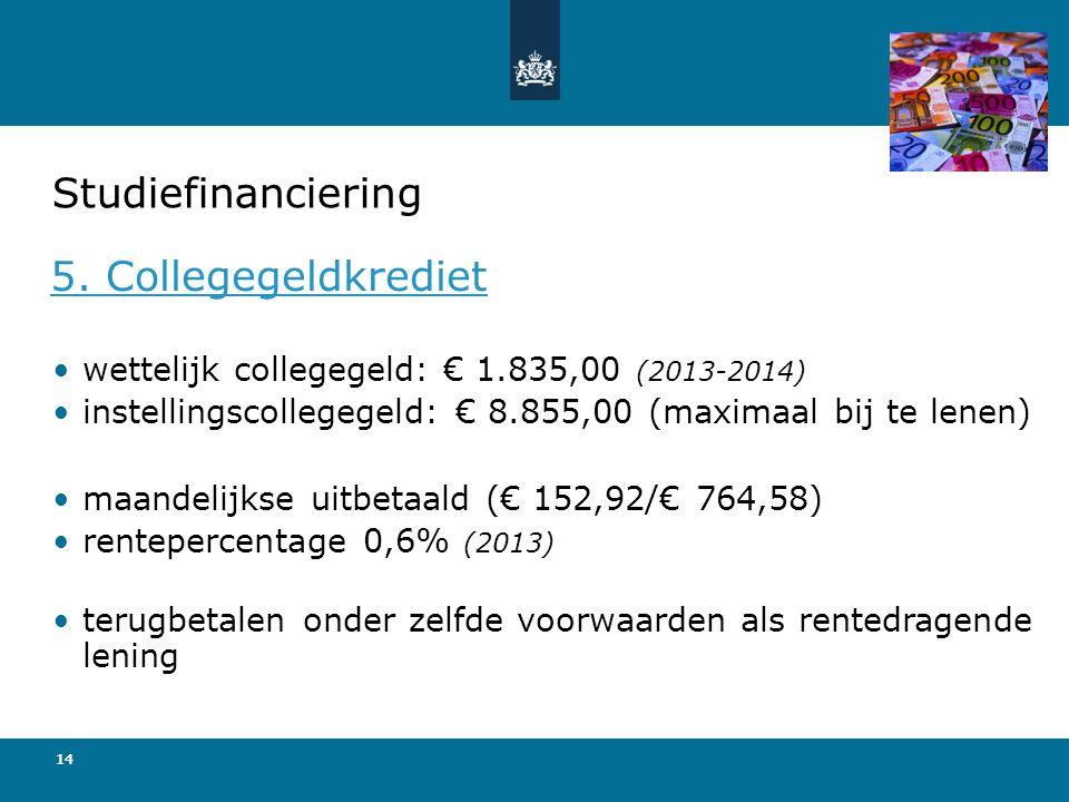 Studiefinanciering 5. Collegegeldkrediet