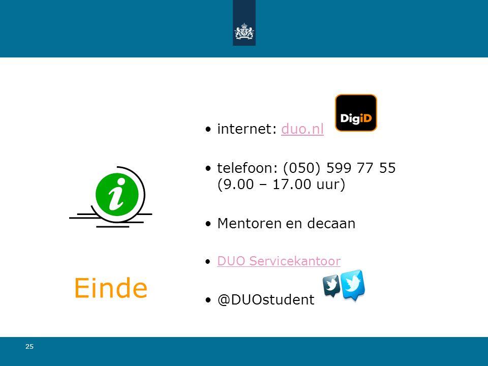 Einde internet: duo.nl telefoon: (050) 599 77 55 (9.00 – 17.00 uur)