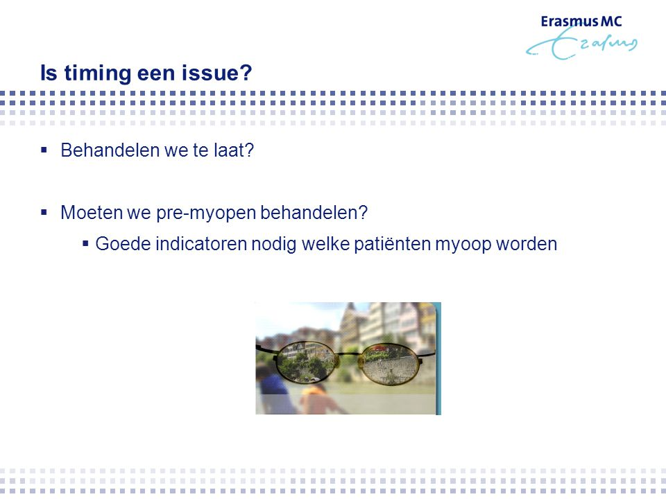 Is timing een issue Behandelen we te laat