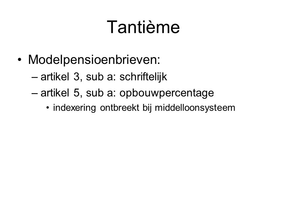 Tantième Modelpensioenbrieven: artikel 3, sub a: schriftelijk