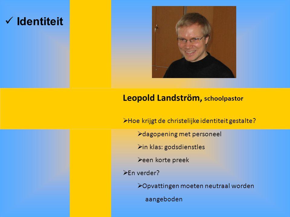 Identiteit Leopold Landström, schoolpastor