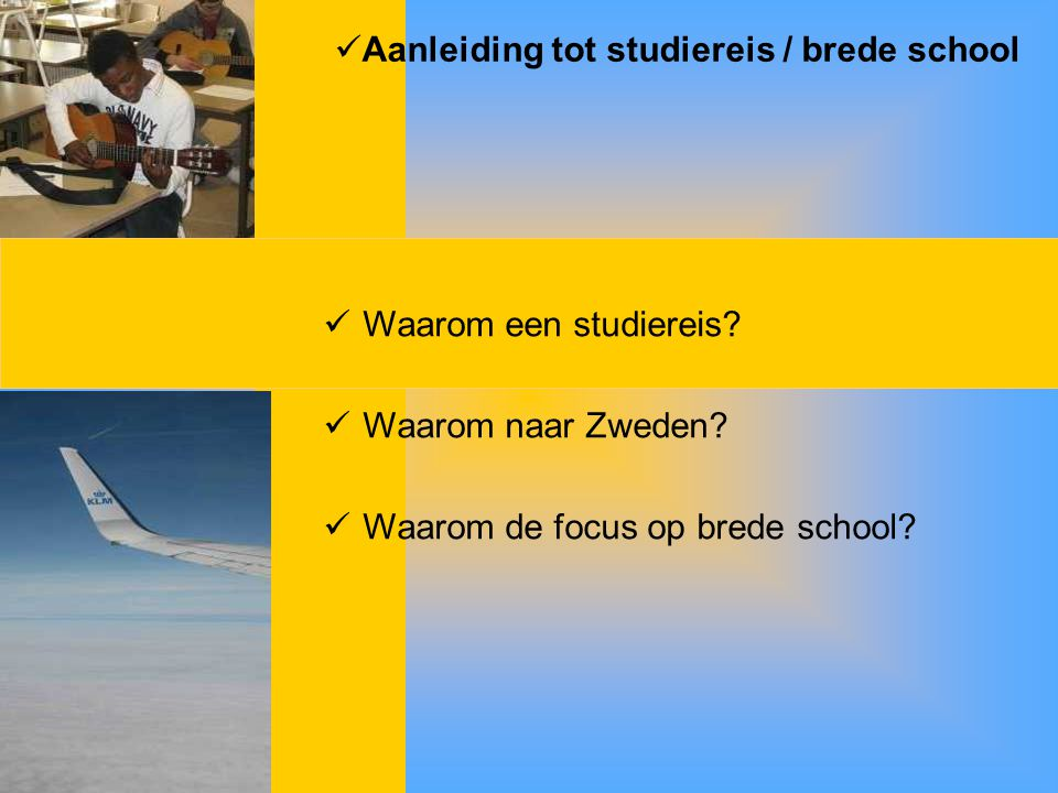 Aanleiding tot studiereis / brede school