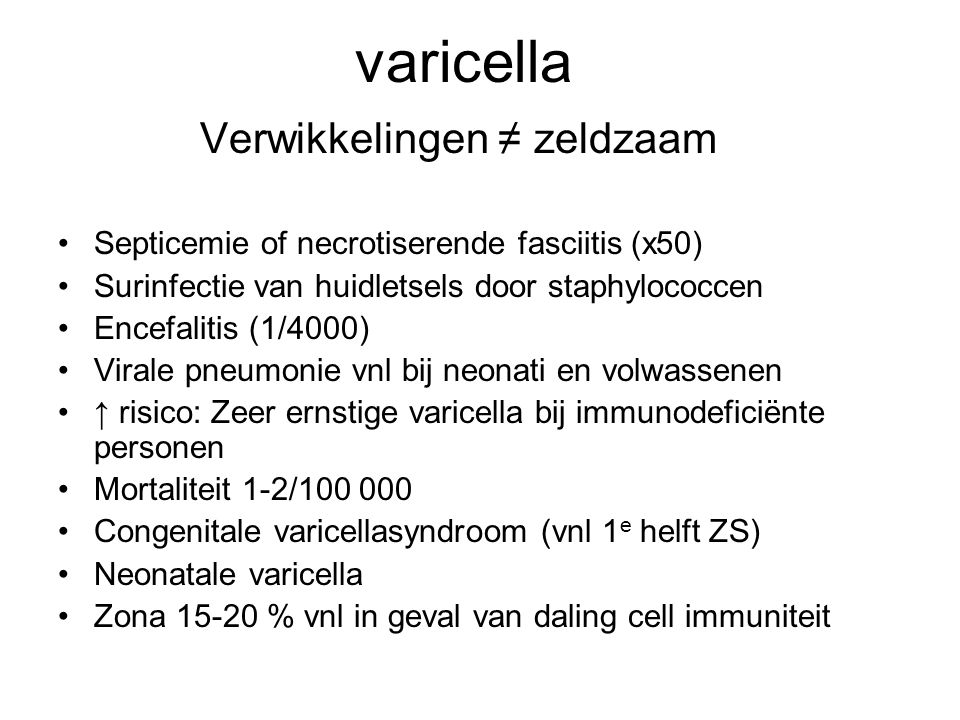 varicella Verwikkelingen ≠ zeldzaam