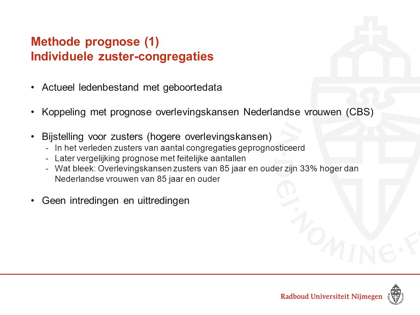 Methode prognose (1) Individuele zuster-congregaties