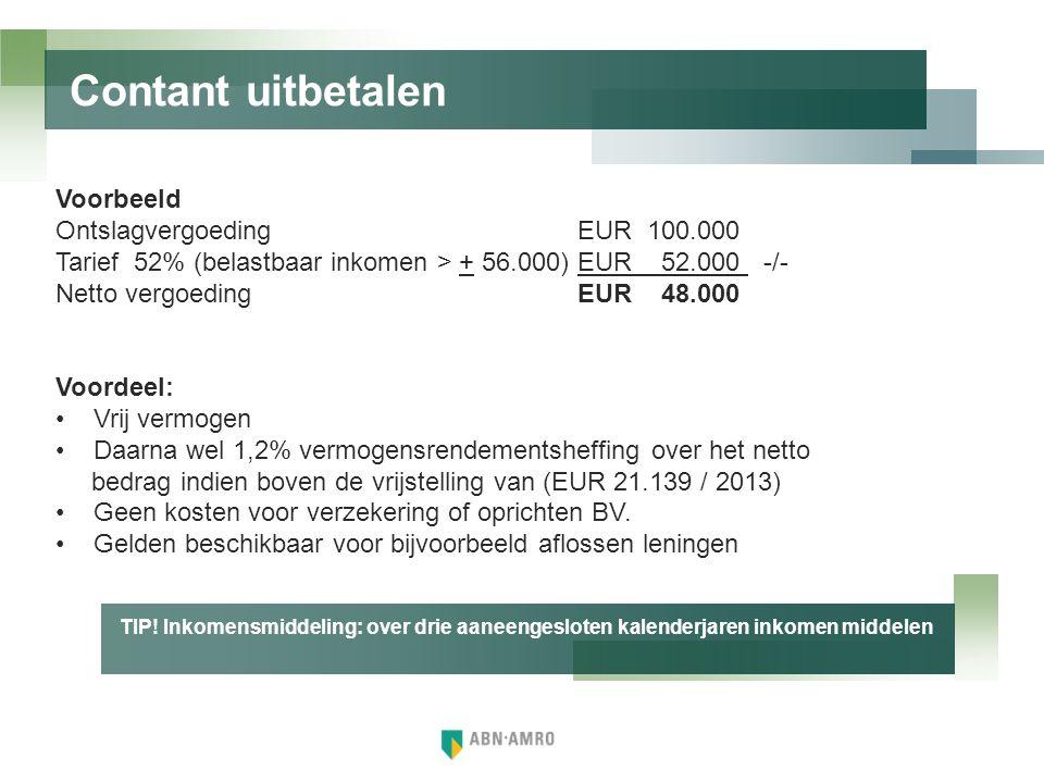 Contant uitbetalen Voorbeeld Ontslagvergoeding EUR 100.000