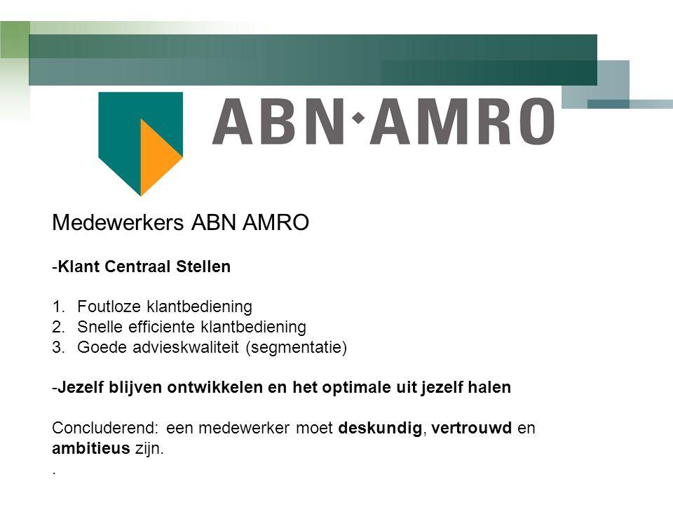 Medewerkers ABN AMRO -Klant Centraal Stellen Foutloze klantbediening