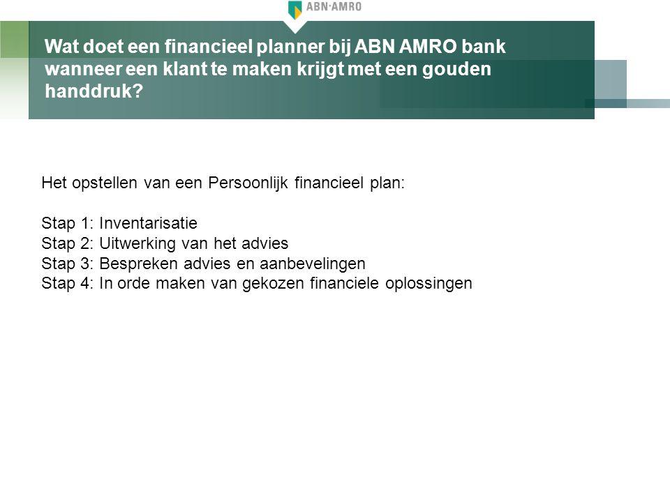Wat doet een financieel planner bij ABN AMRO bank wanneer een klant te maken krijgt met een gouden handdruk
