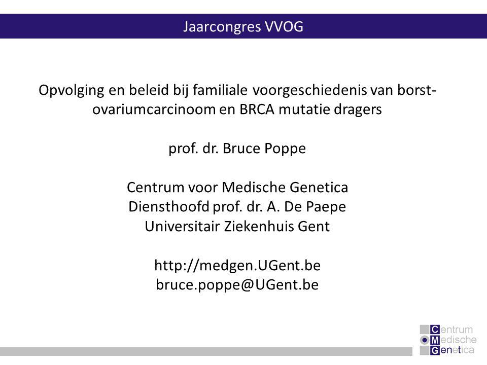 Centrum voor Medische Genetica Diensthoofd prof. dr. A. De Paepe