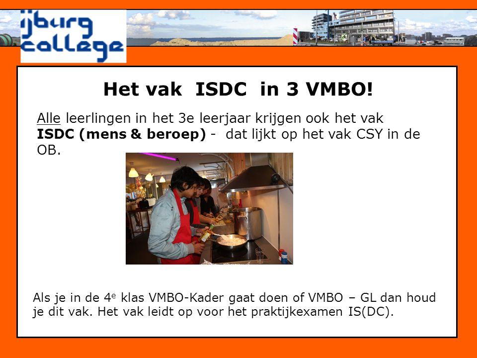 Het vak ISDC in 3 VMBO! Alle leerlingen in het 3e leerjaar krijgen ook het vak. ISDC (mens & beroep) - dat lijkt op het vak CSY in de OB.