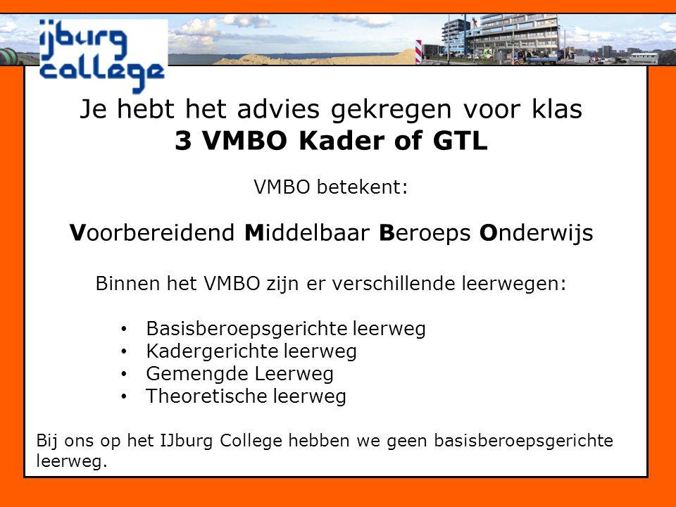 Je hebt het advies gekregen voor klas 3 VMBO Kader of GTL