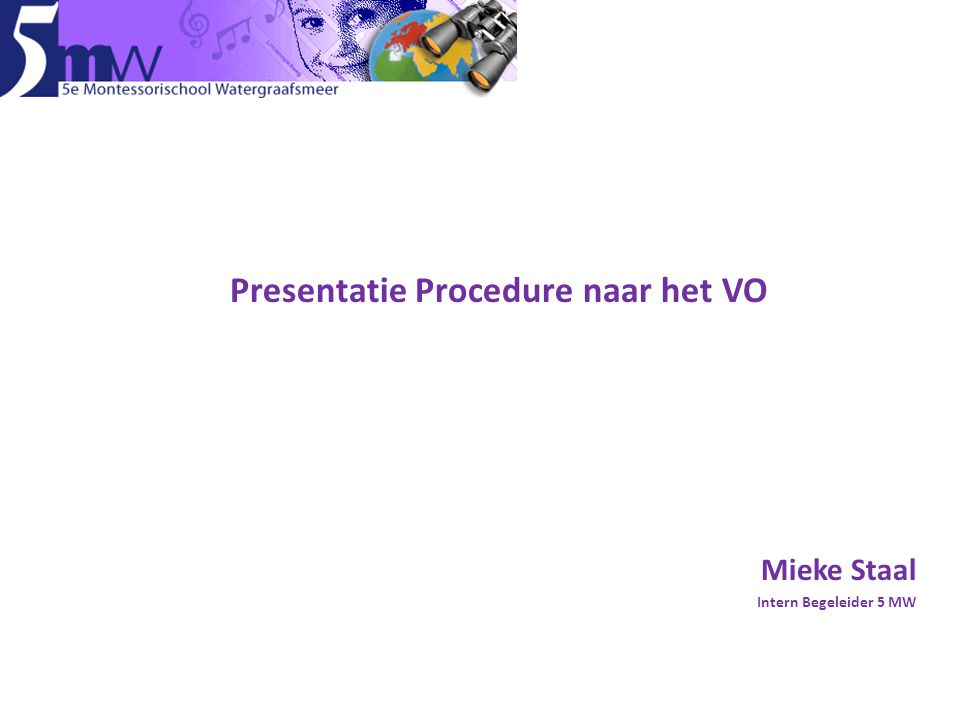 Presentatie Procedure naar het VO