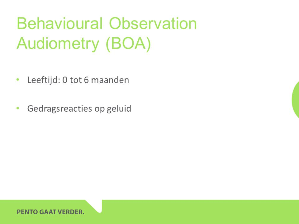Behavioural Observation Audiometry (BOA)