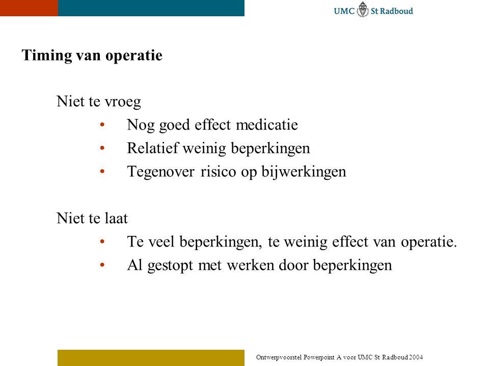 Nog goed effect medicatie Relatief weinig beperkingen