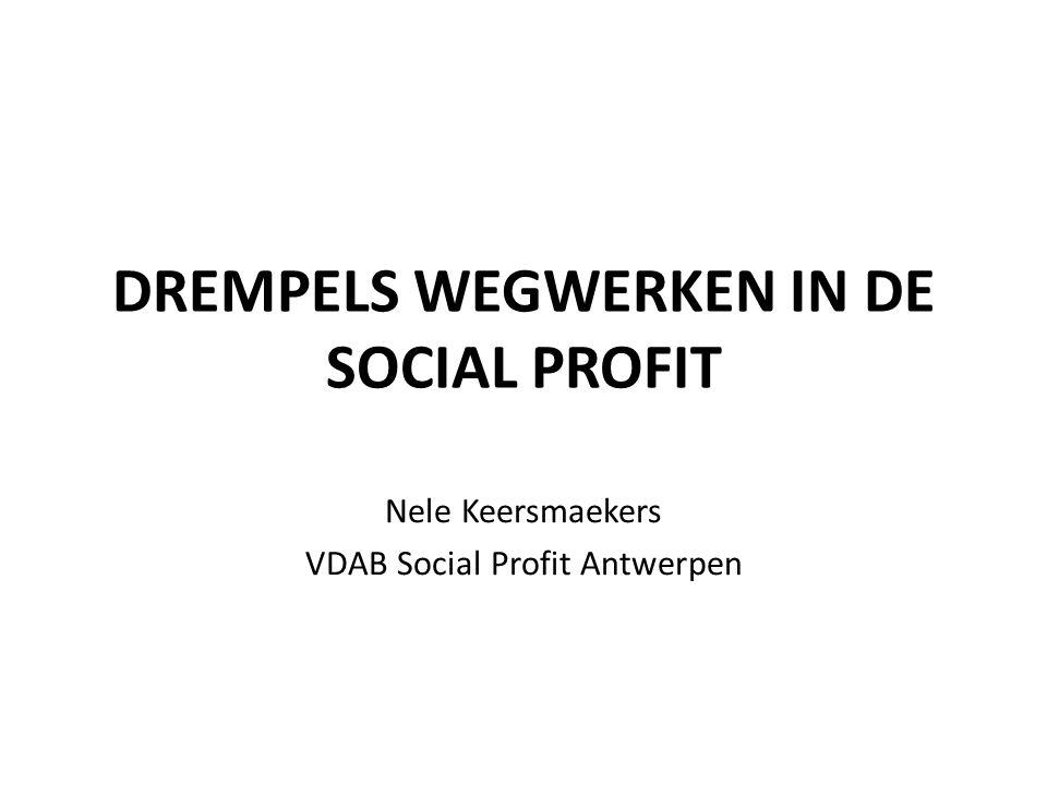 DREMPELS WEGWERKEN IN DE SOCIAL PROFIT