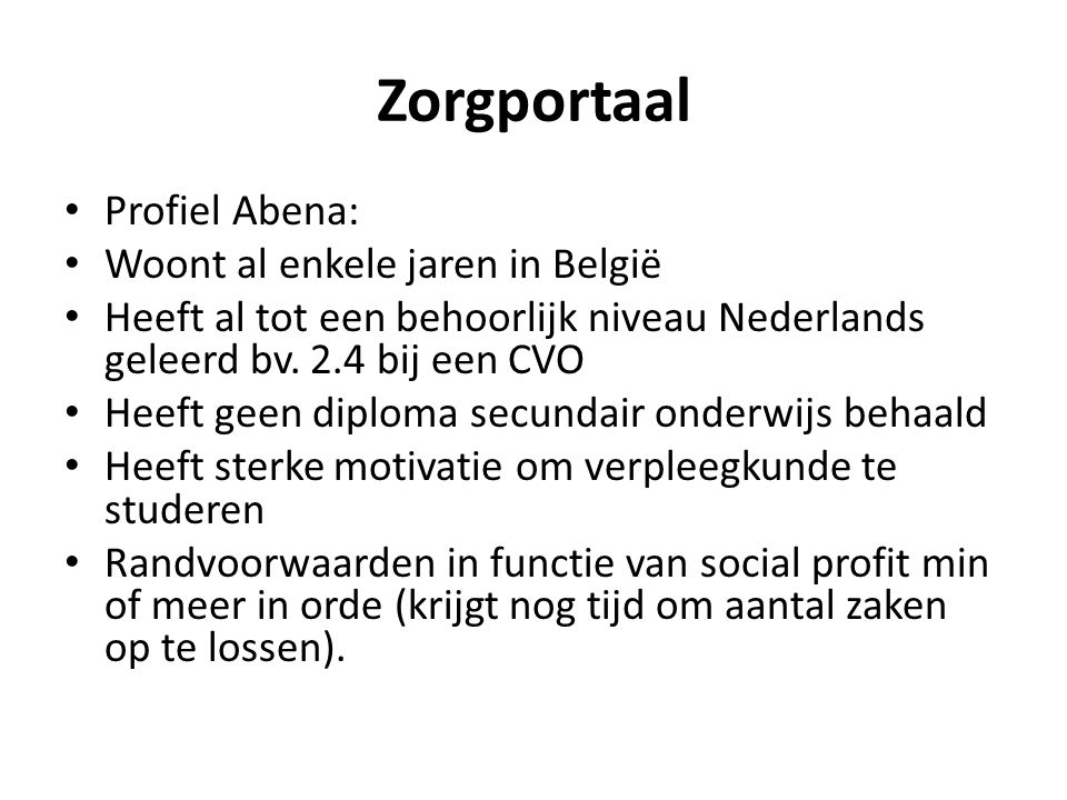 Zorgportaal Profiel Abena: Woont al enkele jaren in België