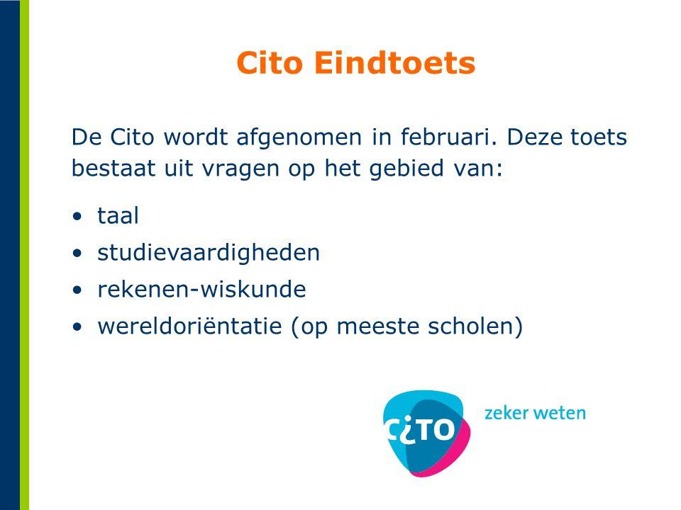 Cito Eindtoets De Cito wordt afgenomen in februari. Deze toets bestaat uit vragen op het gebied van: