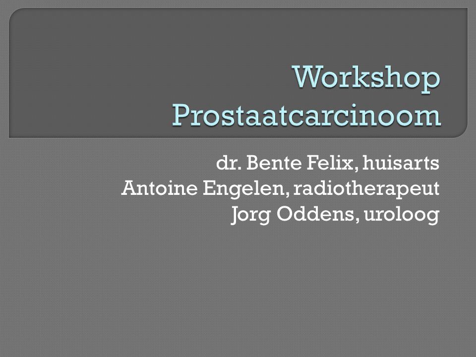 Workshop Prostaatcarcinoom