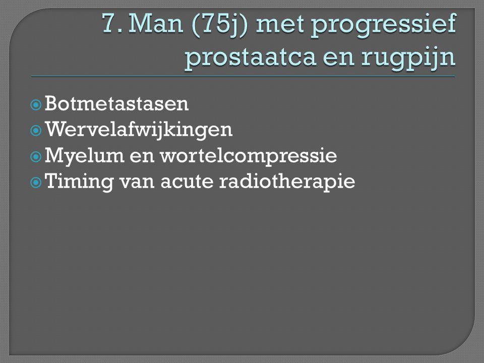 7. Man (75j) met progressief prostaatca en rugpijn