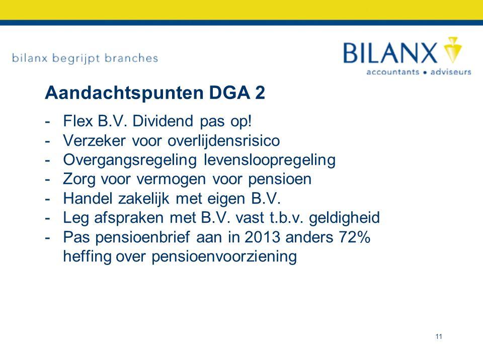 Aandachtspunten DGA 2 Flex B.V. Dividend pas op!