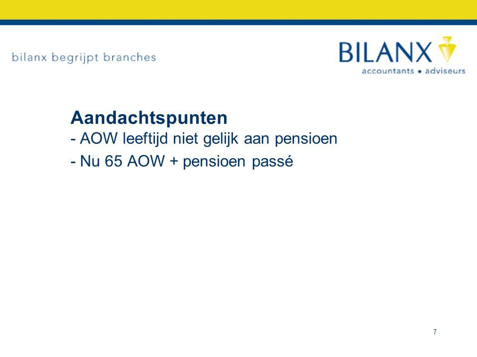 Aandachtspunten - AOW leeftijd niet gelijk aan pensioen