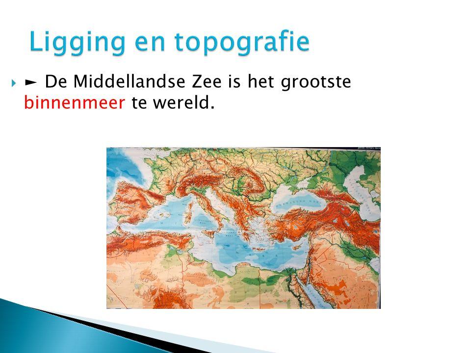 Ligging en topografie ► De Middellandse Zee is het grootste binnenmeer te wereld.