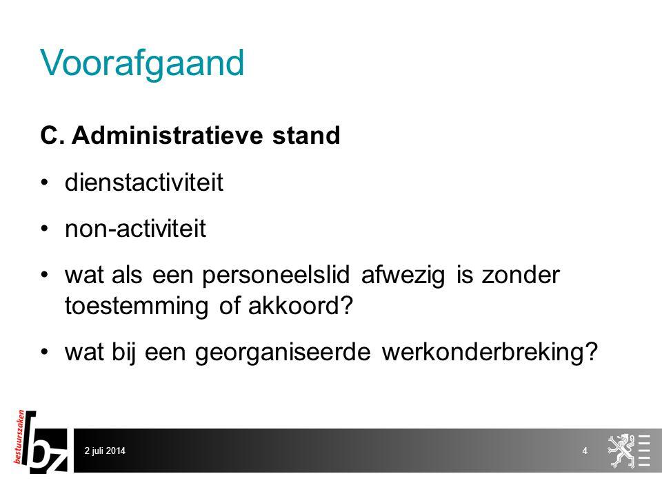Voorafgaand C. Administratieve stand dienstactiviteit non-activiteit