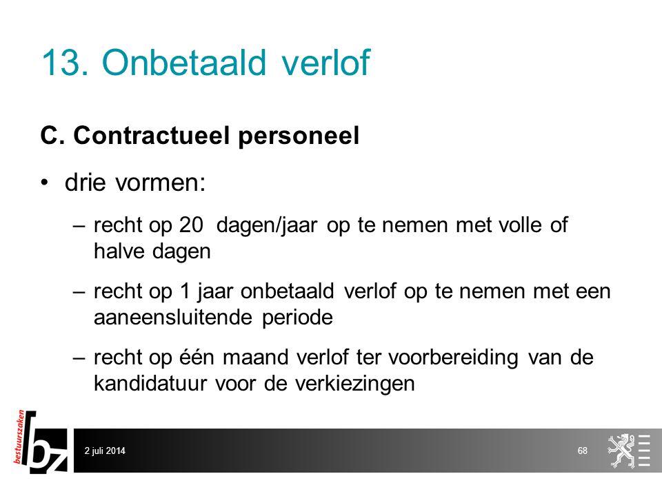 13. Onbetaald verlof C. Contractueel personeel drie vormen: