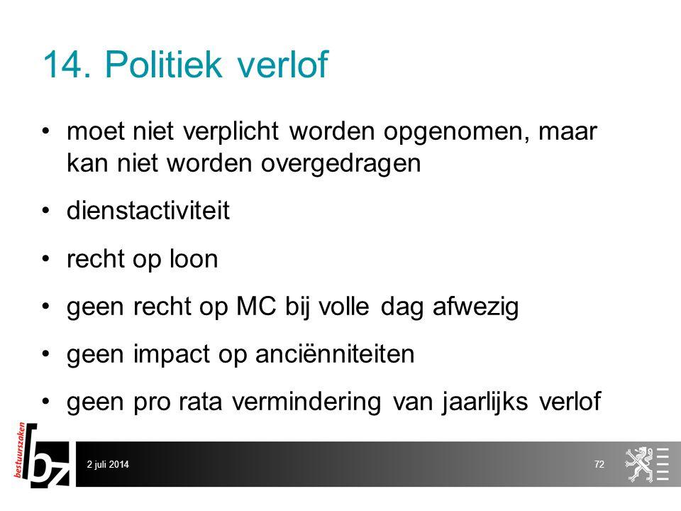 14. Politiek verlof moet niet verplicht worden opgenomen, maar kan niet worden overgedragen. dienstactiviteit.