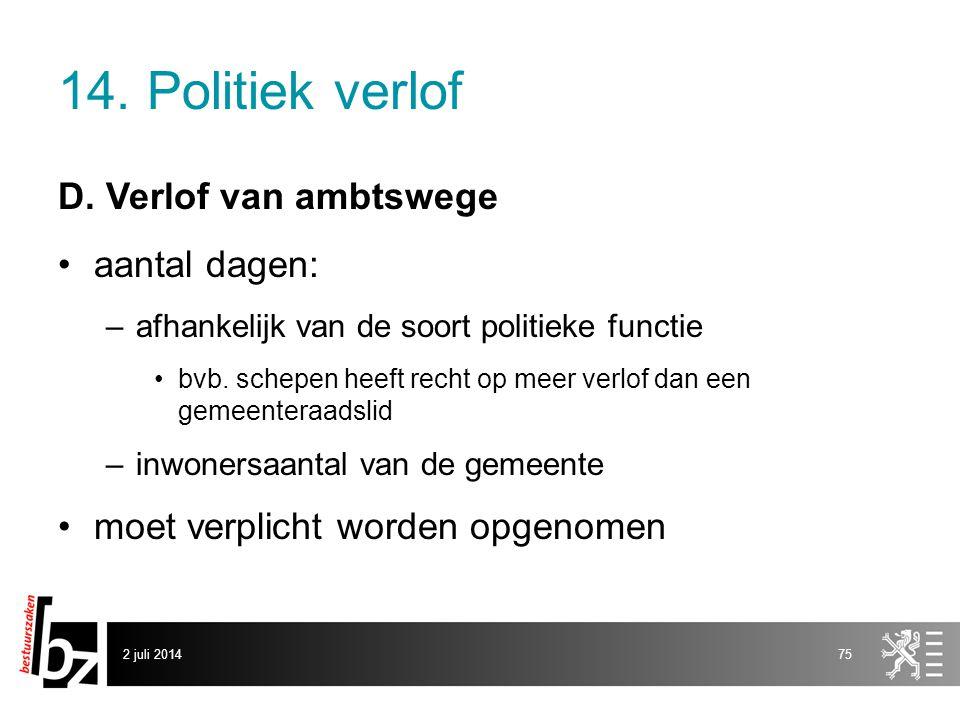 14. Politiek verlof D. Verlof van ambtswege aantal dagen: