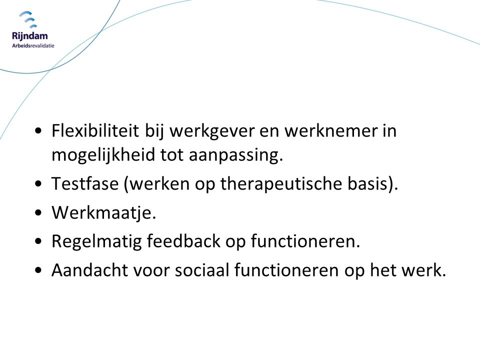 Testfase (werken op therapeutische basis). Werkmaatje.