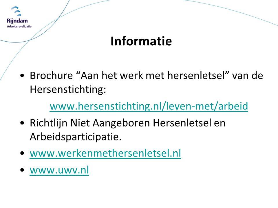 Informatie Brochure Aan het werk met hersenletsel van de Hersenstichting: www.hersenstichting.nl/leven-met/arbeid.