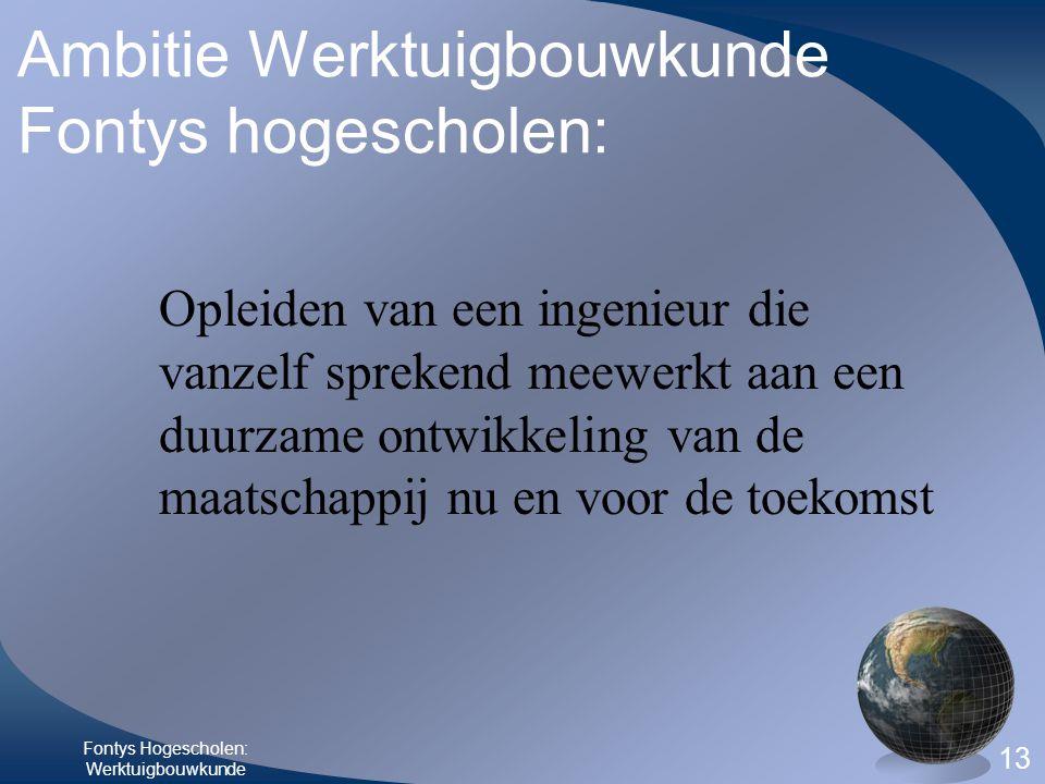Ambitie Werktuigbouwkunde Fontys hogescholen: