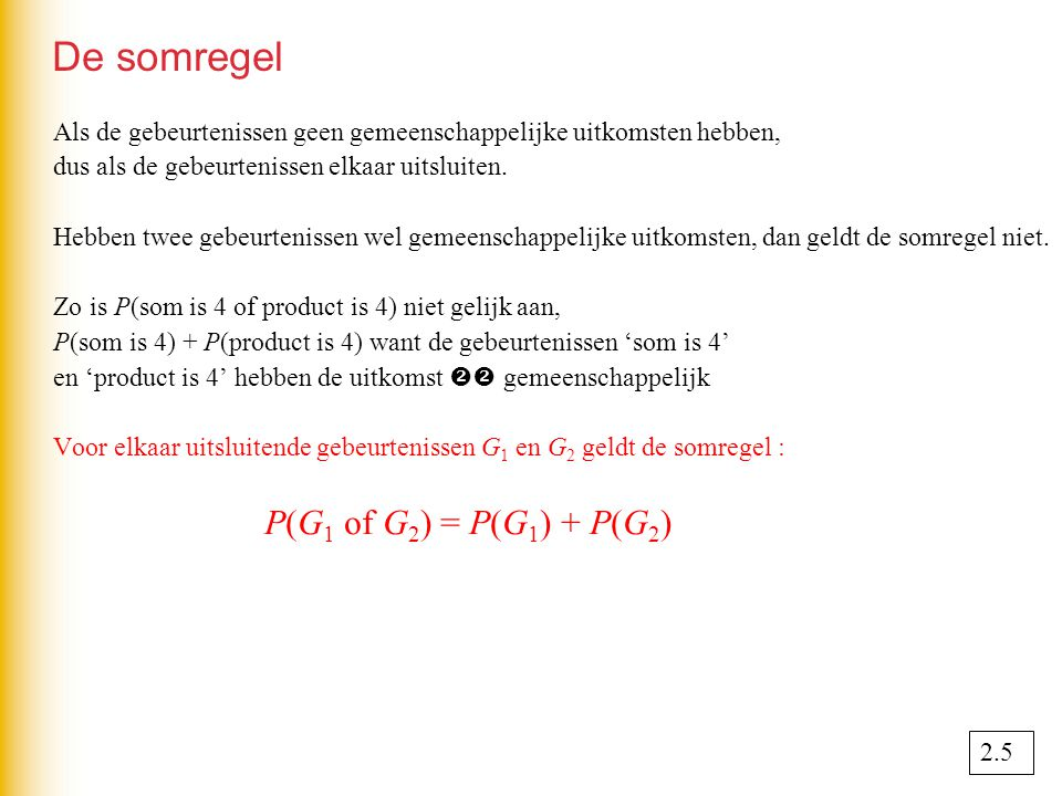 De somregel P(G1 of G2) = P(G1) + P(G2)
