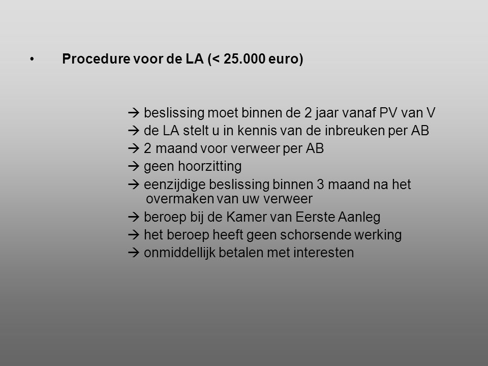 Procedure voor de LA (< 25.000 euro)