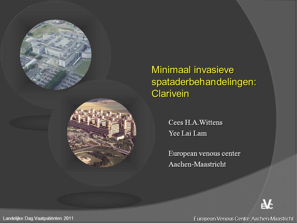 V Minimaal invasieve spataderbehandelingen: Clarivein Cees H.A.Wittens
