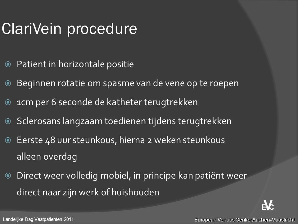 ClariVein procedure V Patient in horizontale positie