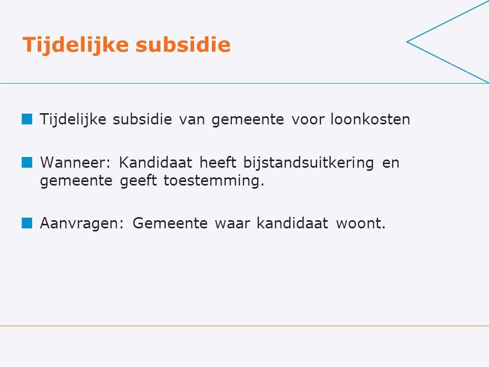 Tijdelijke subsidie Tijdelijke subsidie van gemeente voor loonkosten