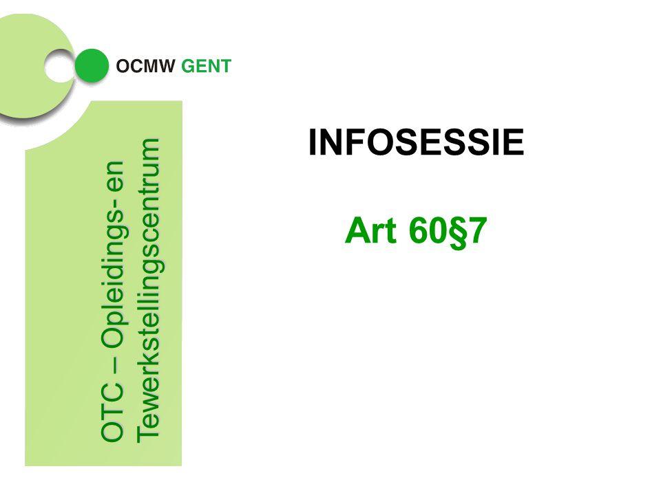 INFOSESSIE Art 60§7 OTC – Opleidings- en Tewerkstellingscentrum