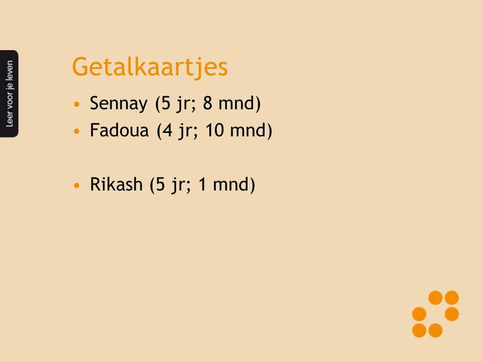 Getalkaartjes Sennay (5 jr; 8 mnd) Fadoua (4 jr; 10 mnd)