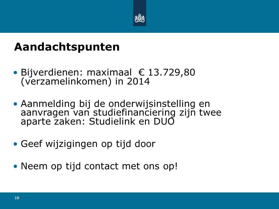 Aandachtspunten Bijverdienen: maximaal € 13.729,80 (verzamelinkomen) in 2014.