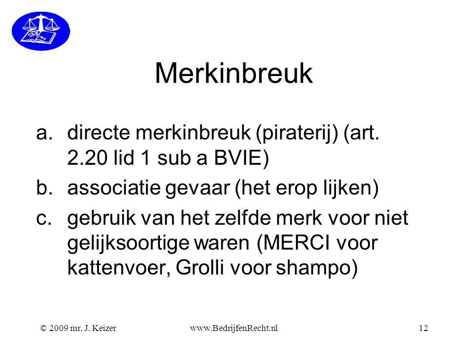 Merkinbreuk directe merkinbreuk (piraterij) (art. 2.20 lid 1 sub a BVIE) associatie gevaar (het erop lijken)