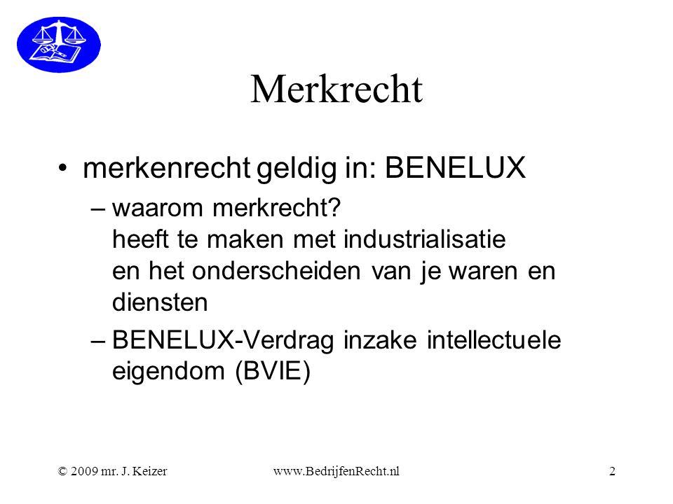 Merkrecht merkenrecht geldig in: BENELUX