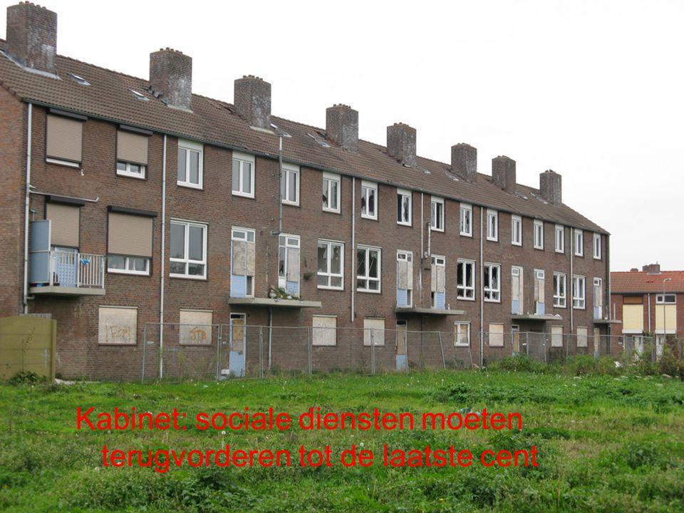 Kabinet: sociale diensten moeten terugvorderen tot de laatste cent