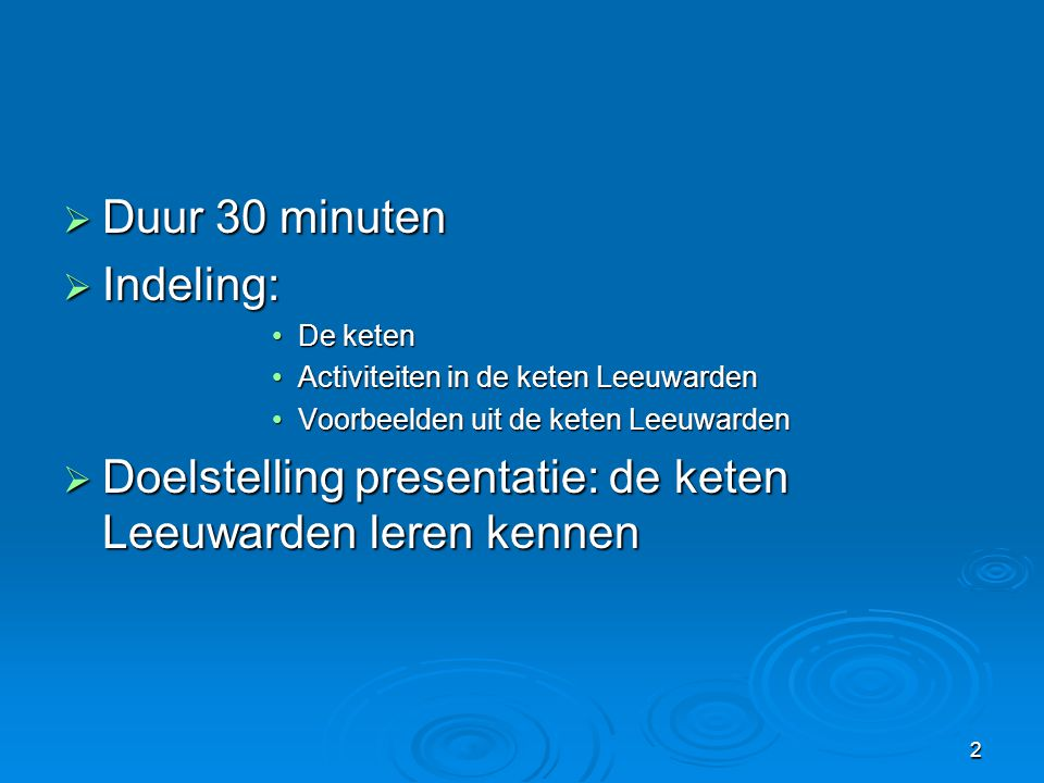 Doelstelling presentatie: de keten Leeuwarden leren kennen
