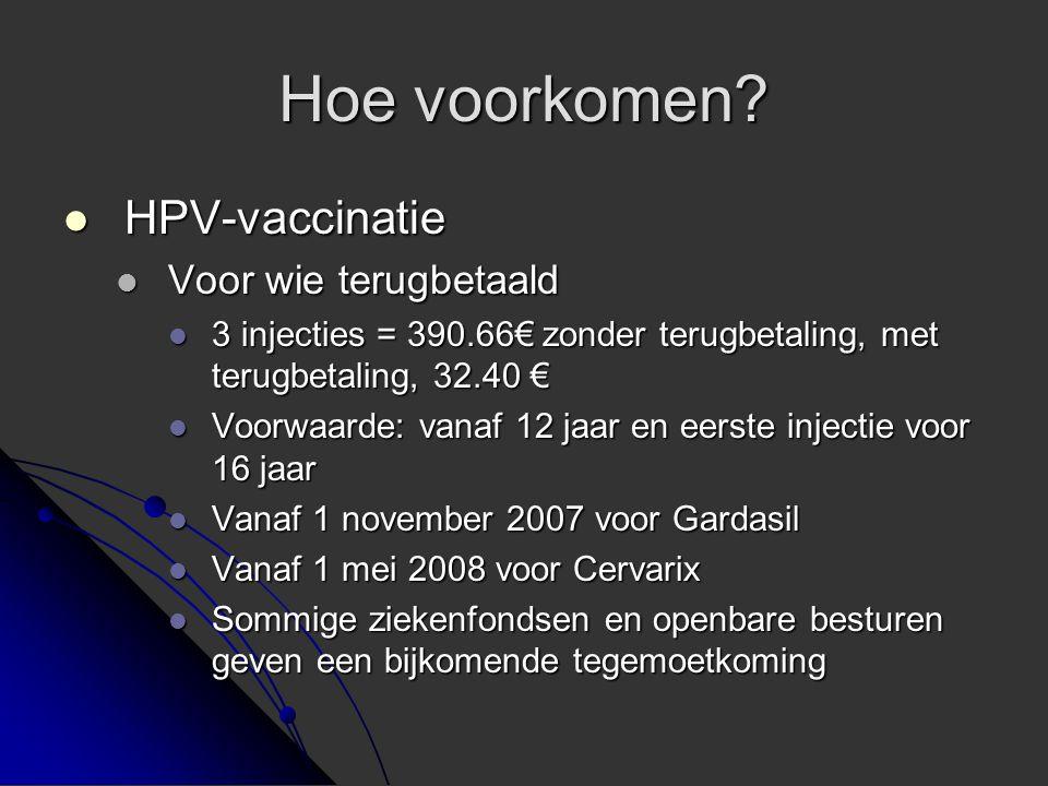 Hoe voorkomen HPV-vaccinatie Voor wie terugbetaald